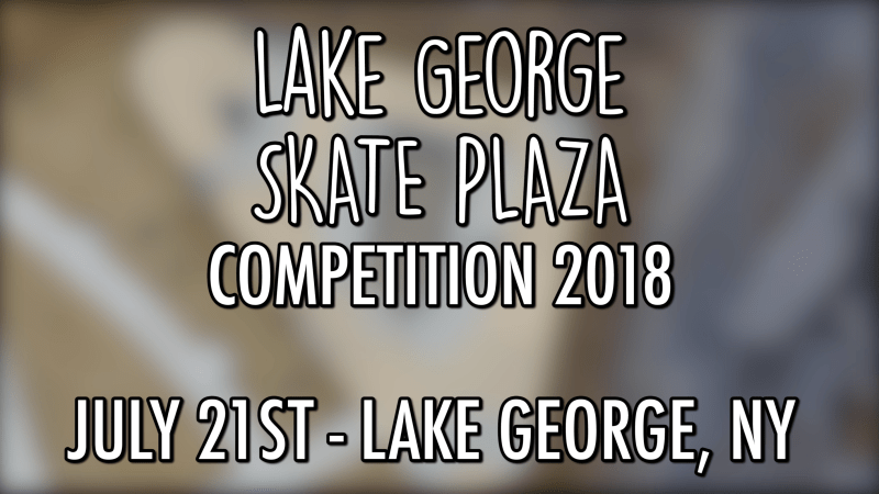 We Are Hosting Skateboarding Competition in Lake George, NY!