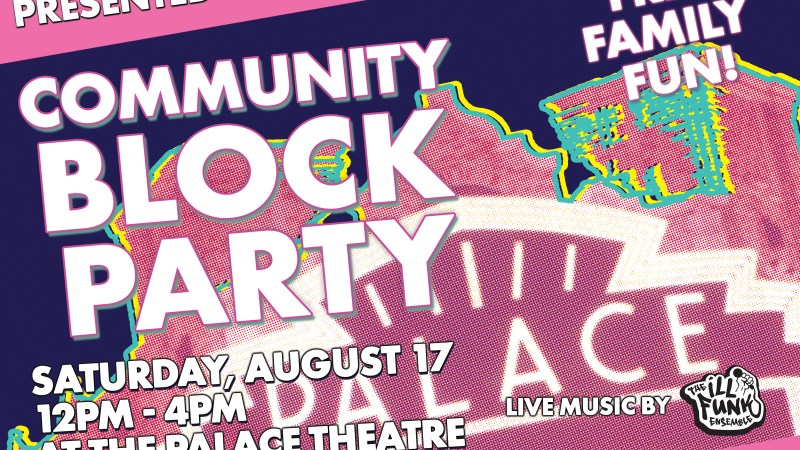 Palace Theatre Hosts Free Community Event with 2nd Annual Block Party