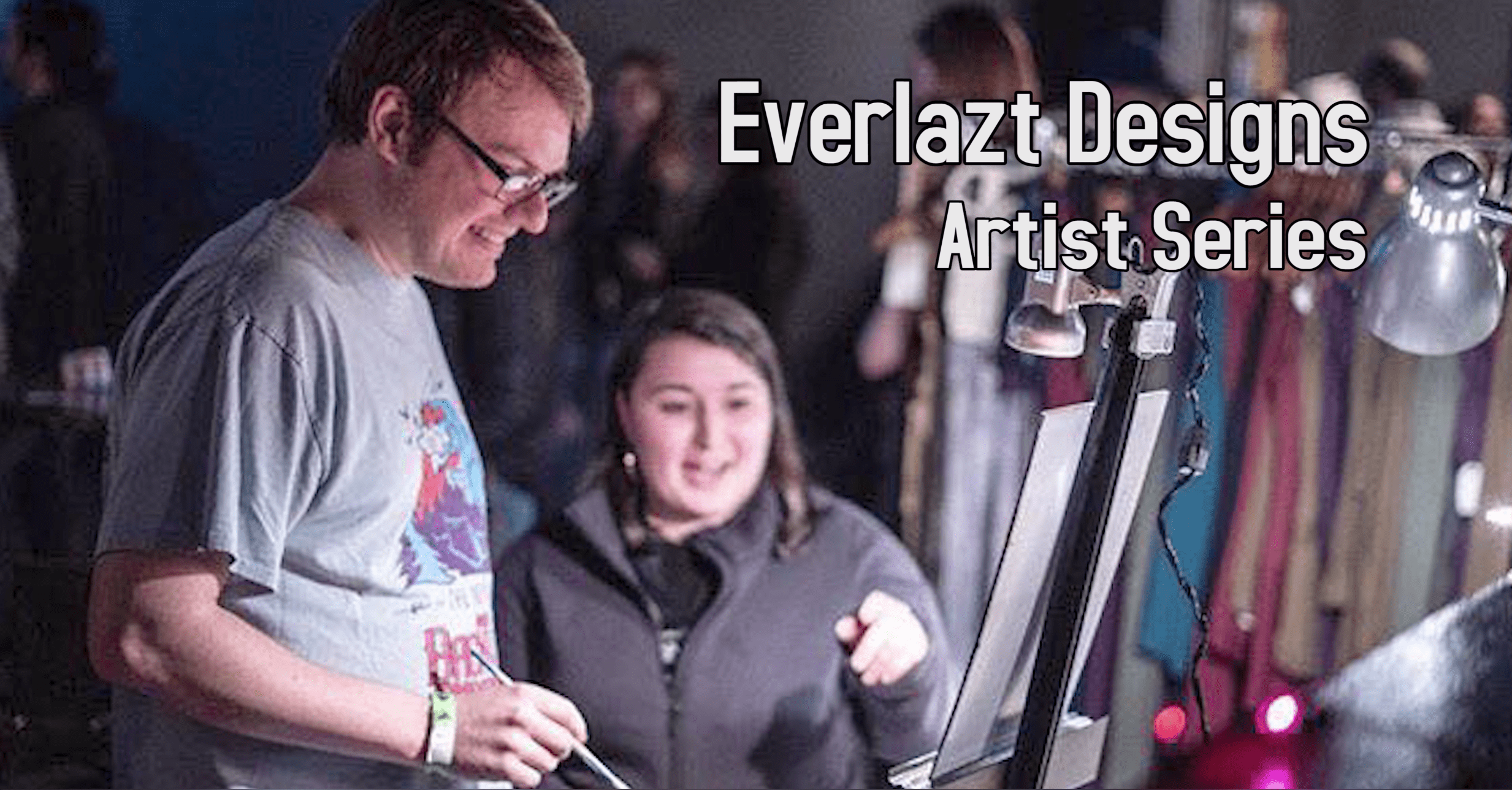 VIDEO: Everlazt Designs | Artist Series