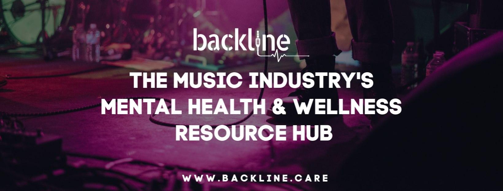 Backline: The Music Industry's Mental Health & Wellness Resource Hub