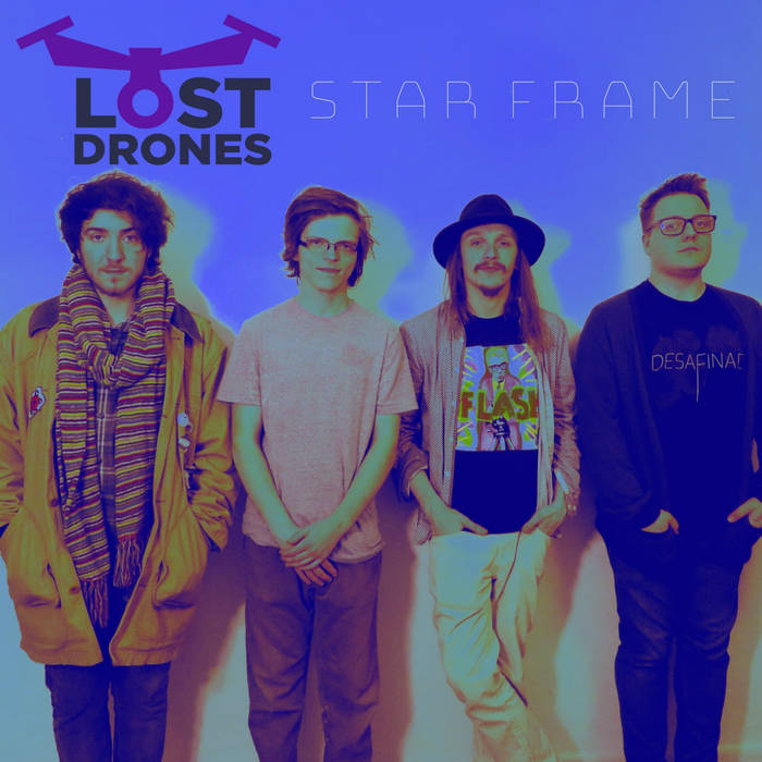 """Lost Drones Drop New Single, """"Star Frame"""""""
