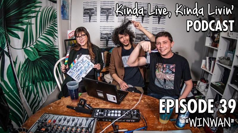 Ep. 39: WINWAN | Kinda Live Kinda Livin' Podcast