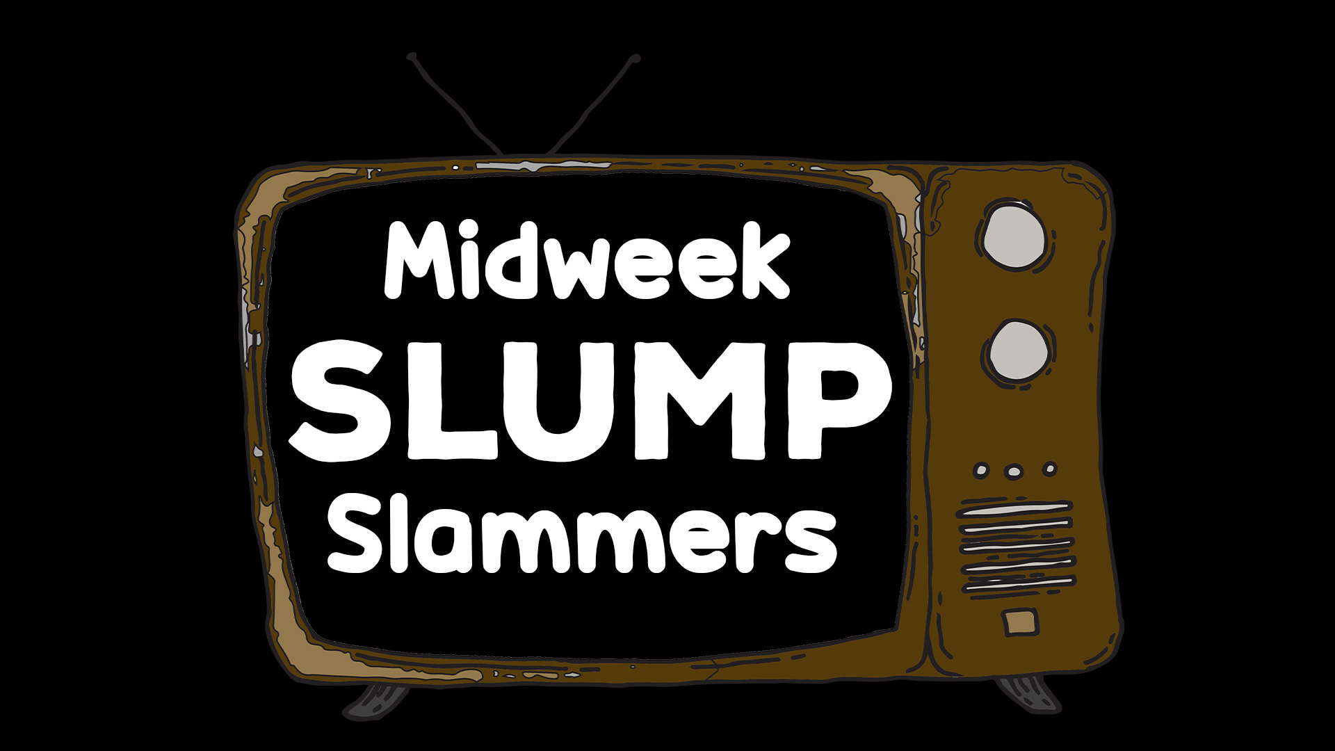 Midweek slump slammers: Roundup #3