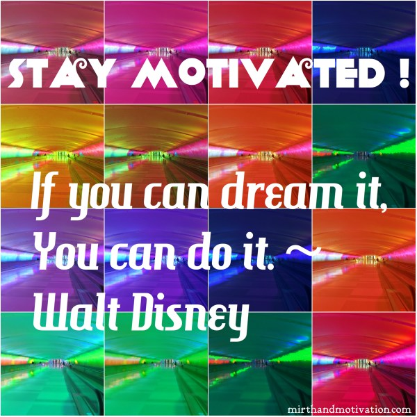 Stay Motivated: Walt Disney Quote Collage