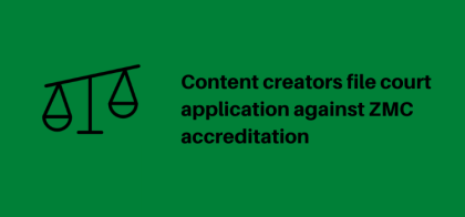 Content creators file court application against ZMC accreditation