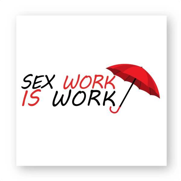 Autocollant - Sex Work is Work