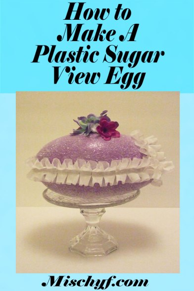 How to make a Faux Sugar View Egg.