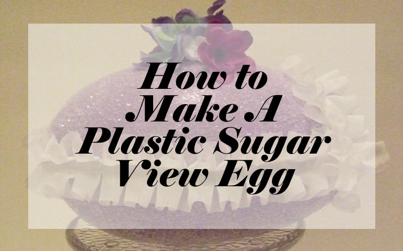 How to Make a Faux Panoramic Sugar Egg