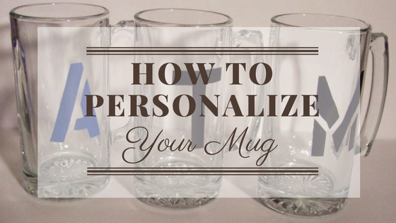 Personalize Glass Mug – Step by Step Tutorial