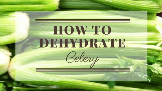 How To Dehydrate Celery
