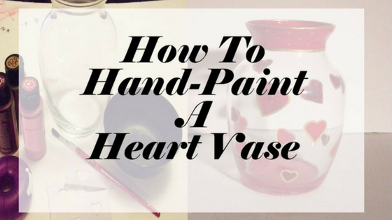 How To Paint A Heart Vase