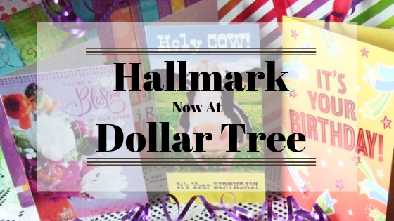 Celebrating Hallmark Now at Dollar Tree