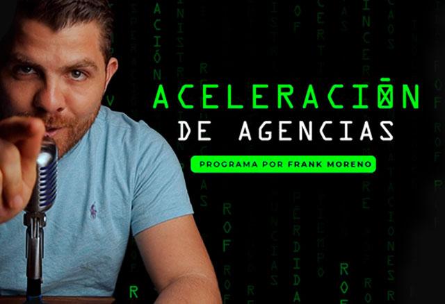 Aceleración de agencias de Frank Moreno