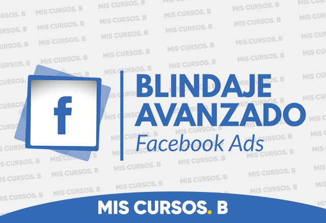 Blindaje Avanzado Facebook Ads de Js benavides