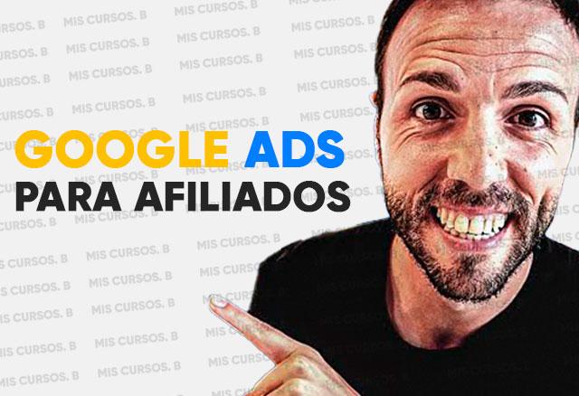 Google Ads para Afiliados de Tony Galvez
