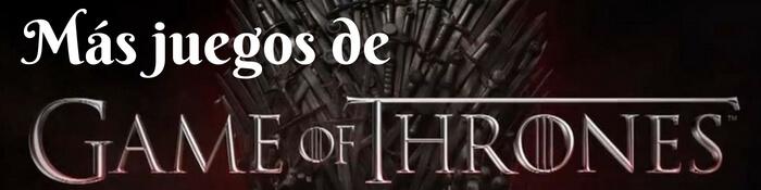 todos los juegos de juego de tronos