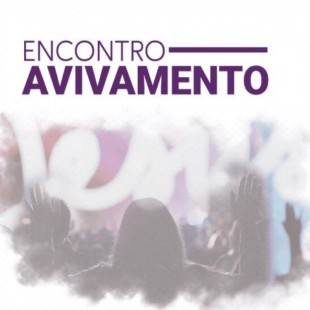 Encontro de Avivamento 2019 @ Centro de Evangelização | São Paulo | Brasil