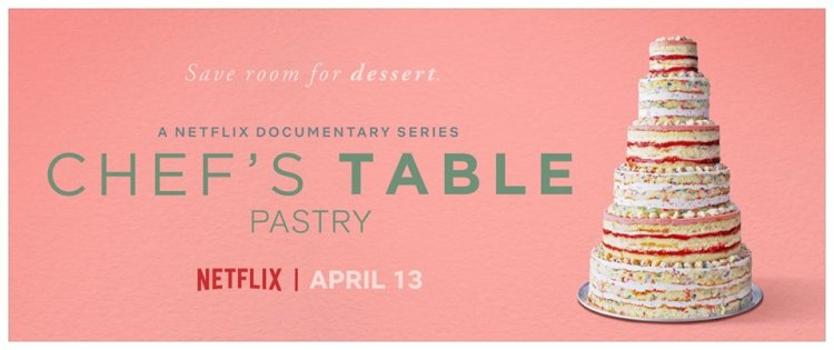 Chef's Table Pastry ya está disponible en Nexflix