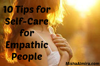 10 Tips for Self-Care for Empathic People - Misha Almira