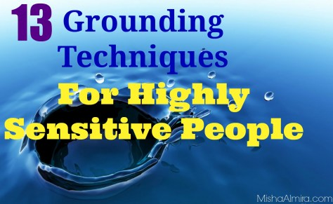 13 Grounding Techniques For Highly Sensitive People - Misha Almira