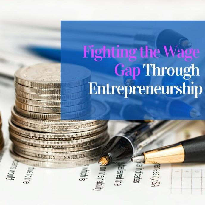 Fighting the Wage Gap Through Entrepreneurship
