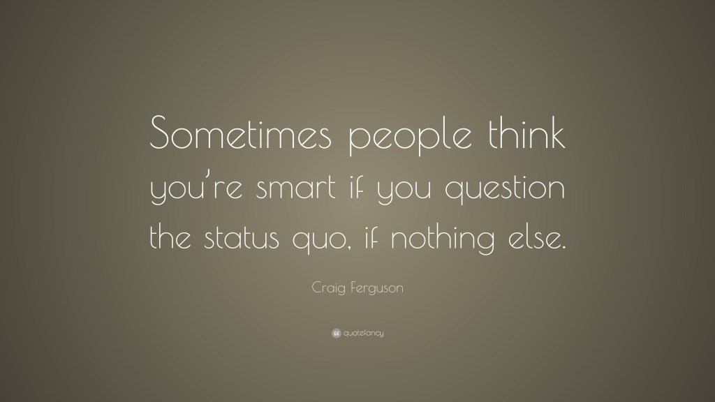 336909-Craig-Ferguson-Quote-Sometimes-people-think-you-re-smart-if-you