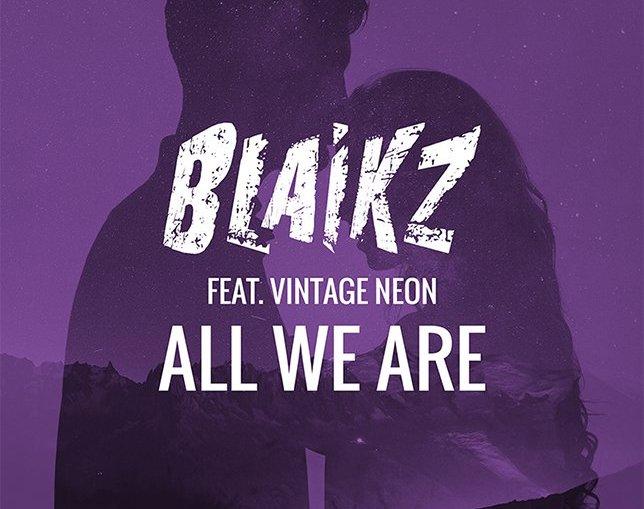 Blaikz ft. Vintage Neon - All We Are (Calmani & Grey Remix Edit) [EDM]