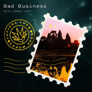 Bad Business - Letters from Phnom Penh (Keep Me in Your Heart Remix)