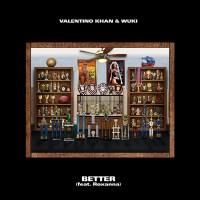 Valentino Khan & Wuki feat. Roxanna - Better [Tech House]