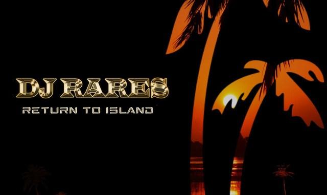 Dj Rares - Return To Island [Deep House]