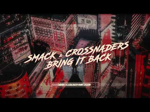 SMACK x Crossnaders - Bring It Back [Bass House, Dance & EDM]