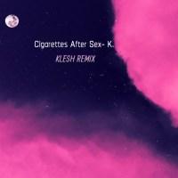 Cigarettes After Sex - K. (Klesh Remix) [Deep House]