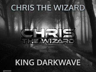 Chris The Wizard - King Darkwave