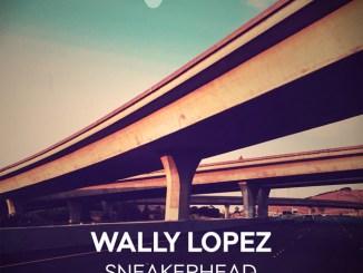 Wally Lopez - Sneakerhead [Progressive house, Deep house]