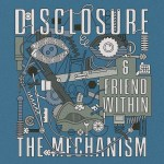 Disclosure x Friend Within — The Mechanism