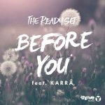 The Ready Set — Before You (ft. KARRA) [Deep House, Tropical House]