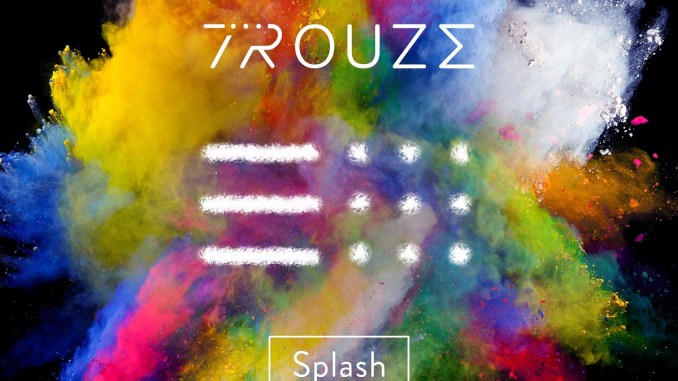 Trouze - Splash [Electronic, House]