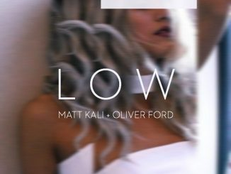 Matt Kali & Oliver Ford - Low [Pop, Topical house]