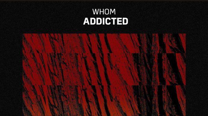 WHOM - Addicted [Dance, EDM]
