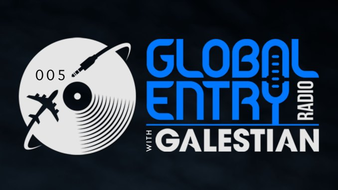 Galestian - Global Entry Radio 005 (Live from The Circle) [Trance, Techno]