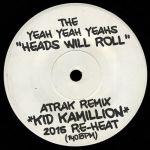Yeah Yeah Yeahs — Heads Will Roll (Kid Kamillion 2015 Re-Heat)