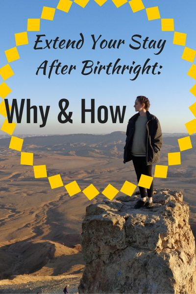Extend your stay in Israel after the Birthright trip: Why and how