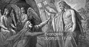 Juan 20, 11-18