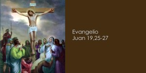 Juan 19, 25-27