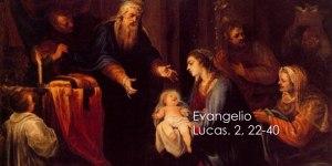 Lucas. 2, 22-40