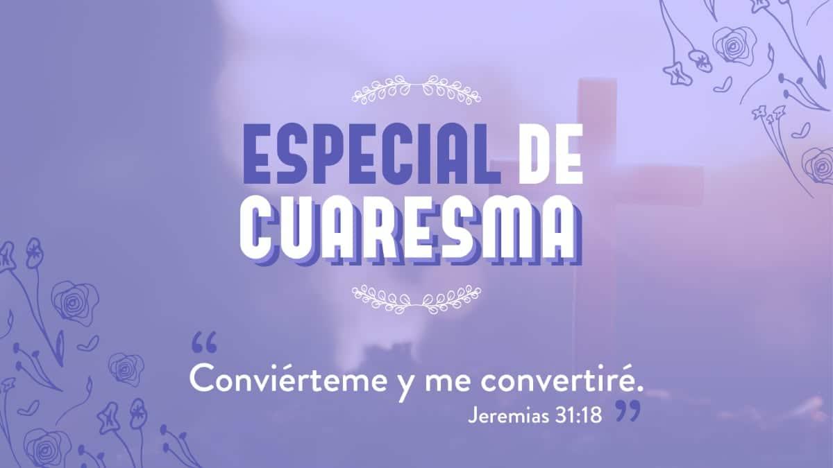 Especial Cuaresma 1200x675