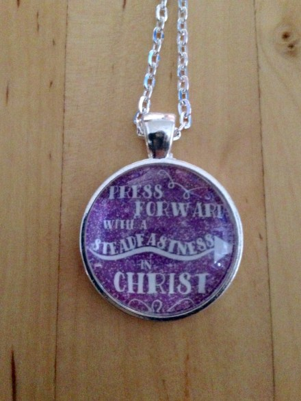 Press Forward with Steadfastness in Christ Pendant (2016 Mutual Theme)