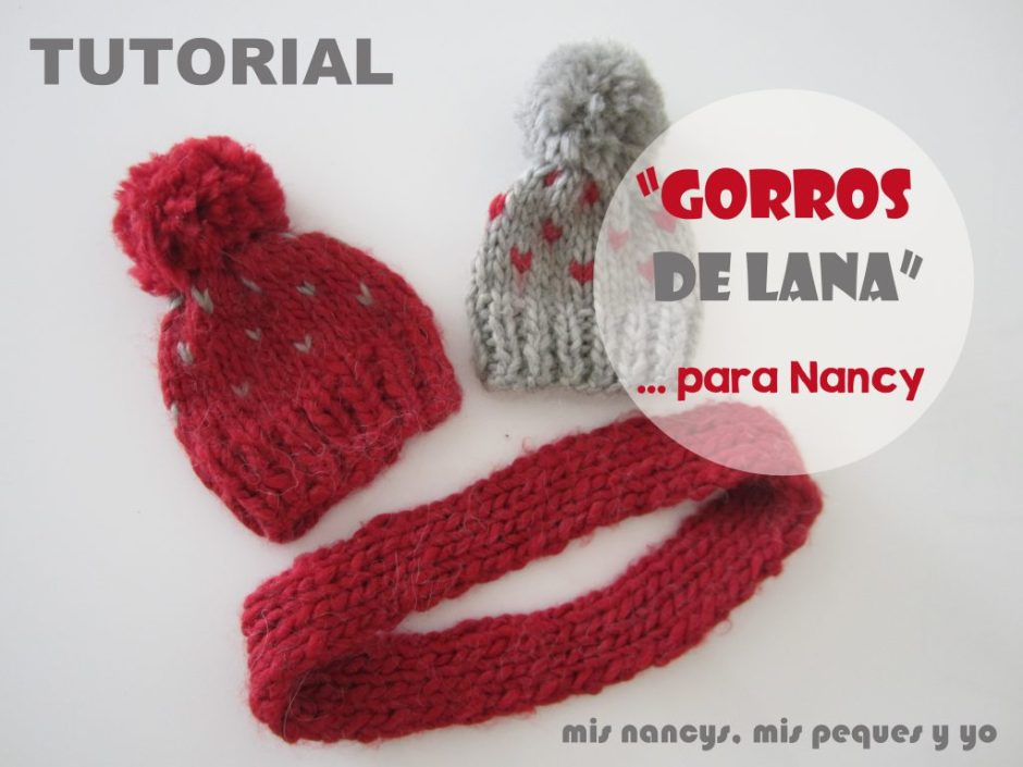 mis nancys, mis peques y yo, tutorial gorro y bufanda de lana para nancy, patrones incluidos