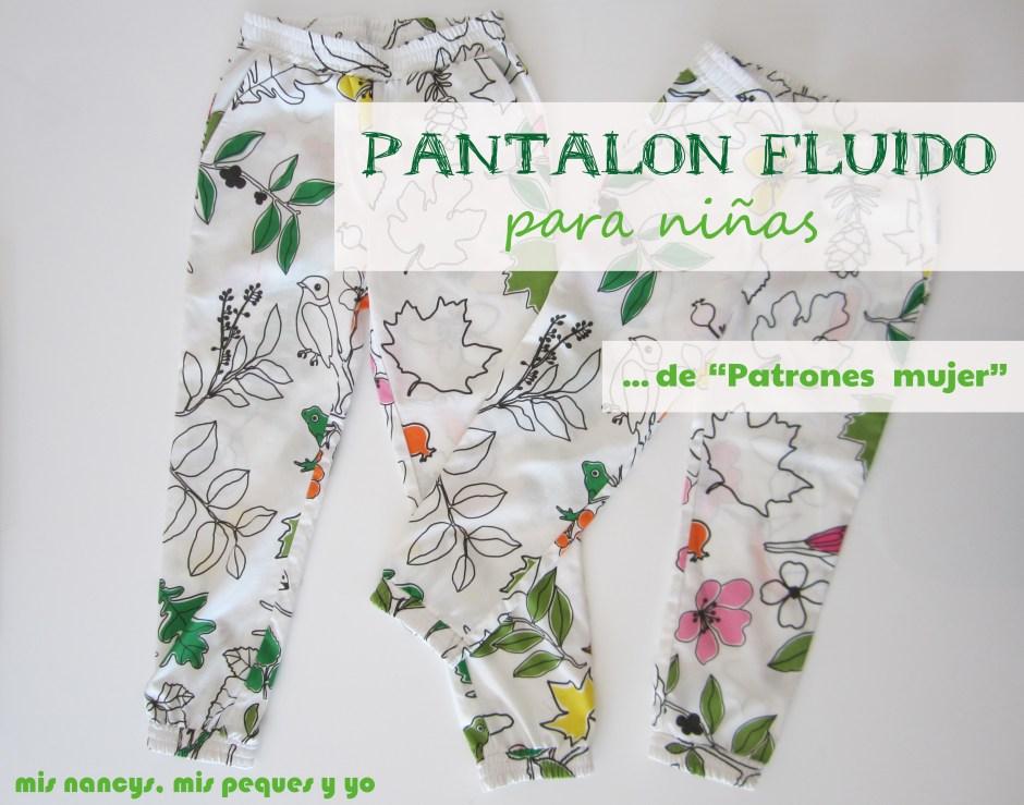 mis nancys, mis peques y yo, pantalon fluido para niñas (de patrones mujer)