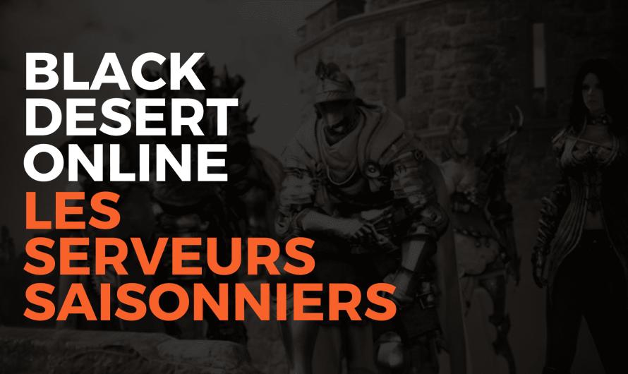Bleack Desert Online : serveurs saisonniers, c'est quoi ?